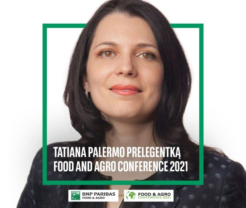 """My comments at the BNP Paribas Food & Agro Conference 2021 """"FIT FOR GREEN DEAL – food for next generations. Ready for the European Green Deal"""""""